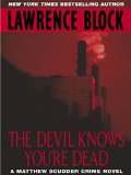 The Devil Knows You're Dead by Lawrence Block